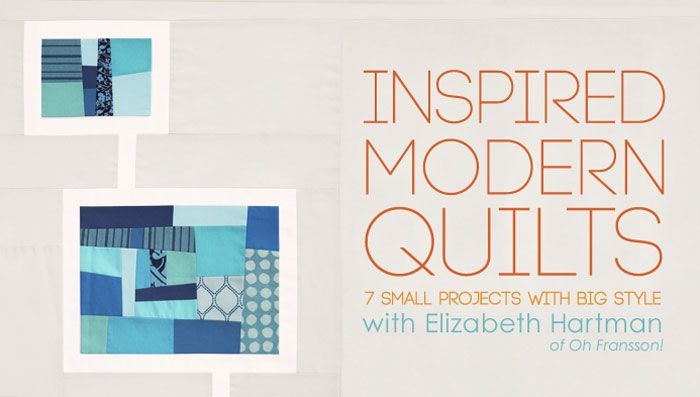 Inspired Modern Quilts: Online Quilting Class