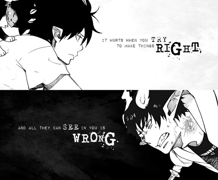 """""""It hurts when you try to make things right, and all they can see in you is wrong.""""  Manga: Ao no Exorcist (Blue Exorcist)"""