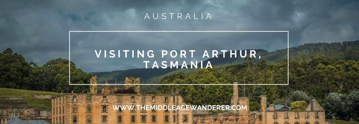 Visiting historical UNESCO listed Port Arthur in Tasmania, Australia