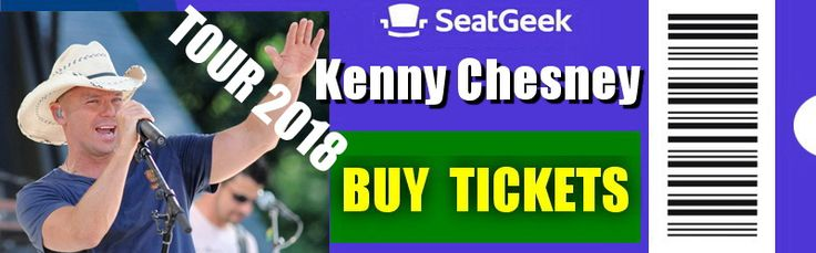 Kenny Chesney Tour 2018 - The easiest way to buy concert tickets  (seller – SeatGeek). Tour dates & Tickets