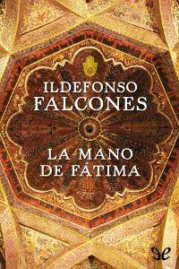 La mano de Fátima - http://descargarepubgratis.com/book/la-mano-de-fatima/