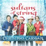 Sultans of String: Christmas Caravan Our Passport to a Holiday Around the World (Self-Released)