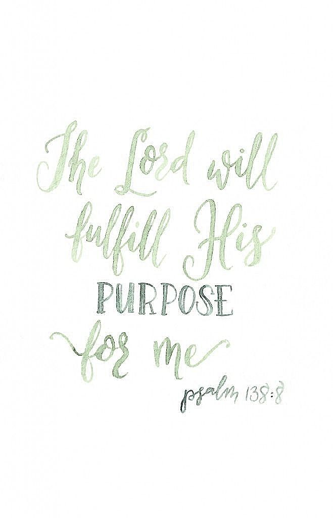 the LORD will fulfill His purpose for me