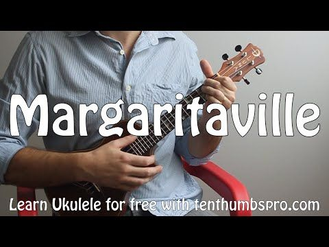 Margaritaville - Jimmy Buffett - Easy Ukulele Song Tutorial with tabs - YouTube