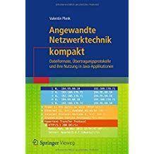 Angewandte Netzwerktechnik kompakt: Dateiformate, Ãœbertragungsprotokolle und …