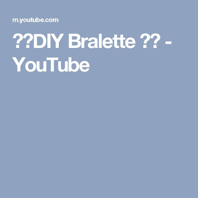 ✂︎DIY Bralette ✂︎ - YouTube