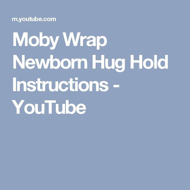 Moby Wrap Newborn Hug Hold Instructions - YouTube