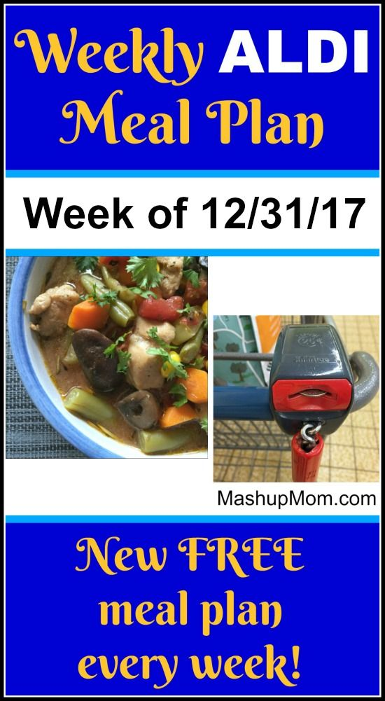 Free ALDI Meal Plan week of 12/31/17 - 1/6/18: Six complete dinners for four, $60 out the door! Save time and money with ALDI meal planning, and find new ALDI meal plans each week. | MashupMom.com #aldi #mealplan #aldimealplan