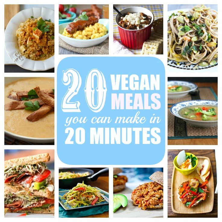 20 Vegan Meals You Can Make in 20 Minutes or Less