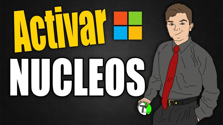 Como activar los Núcleos en Windows 7, 8, 8.1 y 10 | Nuevo 2015 | Themax...
