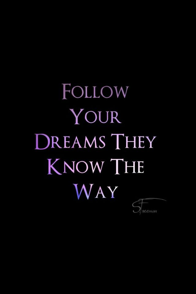 Iphone hd wallpaper quote follow your dreams they know the way quote pinterest - Follow wallpaper ...