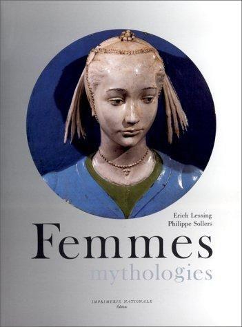Femmes : mythologies par Erich Lessing; Philippe Sollers: Imprimerie Nationale 9782110811875 Couverture rigide, Edition originale, Dédicacé par l'auteur - Ma petite bibliothèque