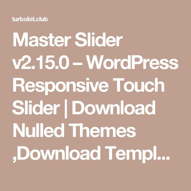 Master Slider v2.15.0 – WordPress Responsive Touch Slider | Download Nulled Themes ,Download Templates, Download Scripts, Download Graphics, Download Vectors