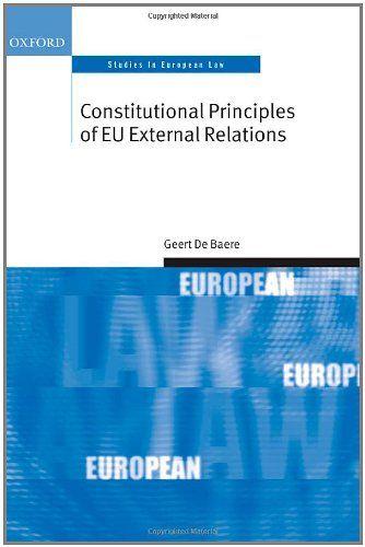 Constitutional Principles of EU External Relations (Oxford Studies in European Law)