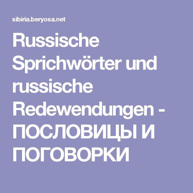 Russische Sprichwörter Und Russische Redewendungen   ПОСЛОВИЦЫ И ПОГОВОРКИ