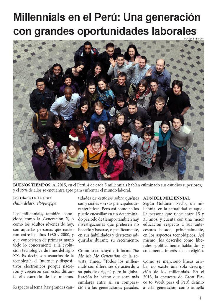 Millennials en el Perú: Una generación con grandes oportunidades laborales  Informe sobre la situación de los millennials o generación 'Y' en el Perú con data del 2015. Características principales de esta población. Mercado laboral. Requerimientos profesionales. Salario emocional.