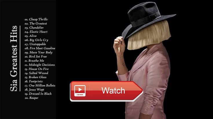 Sia Collection 17 Best Of Sia Playlist 17 Sia Greatest Hits Full Album  Sia Collection 17 Best Of Sia Playlist 17 Sia Greatest Hits Full Album