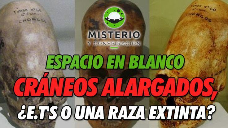 Espacio en Blanco - Cráneos alargados ¿E.T's o una raza extinta? - http://www.misterioyconspiracion.com/espacio-blanco-craneos-alargados-e-ts-una-raza-extinta/