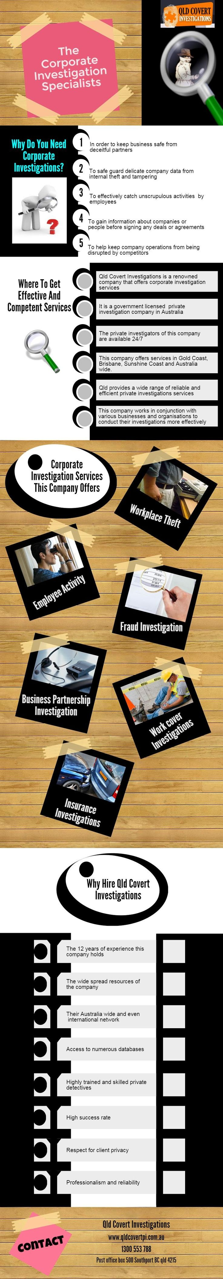 The Corporate Investigation specialists There are many aspects, where need of corporate investigations. In order to keep business safe from deceitful partners, safe guard delicate company data from internal theft and tampering, effectively catch unscrupulous activities by employees and more. Visit http://www.qldcovertpi.com.au/corporate-services for Corporate Investigation Services Australia.