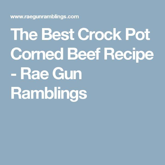 The Best Crock Pot Corned Beef Recipe - Rae Gun Ramblings