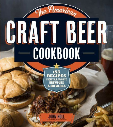 The American Craft Beer Cookbook: 155 Recipes from Your Favorite Brewpubs and Breweries by John Holl, http://www.amazon.com/gp/product/B00ANSW82M/ref=as_li_tl?ie=UTF8&camp=1789&creative=390957&creativeASIN=B00ANSW82M&linkCode=as2&tag=vilvie-20&linkId=YEAYGOU32ACOWQ3F