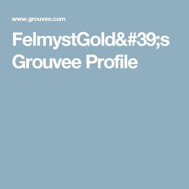FelmystGold's Grouvee Profile