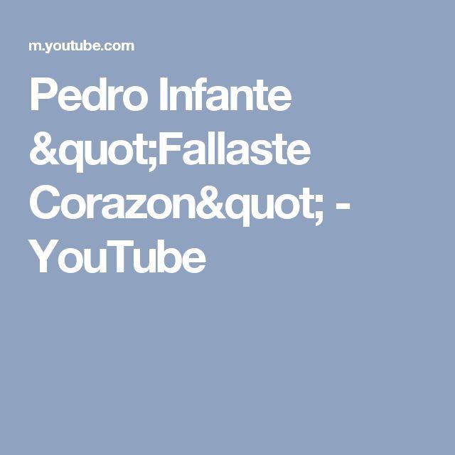 """Pedro Infante """"Fallaste Corazon"""" - YouTube"""