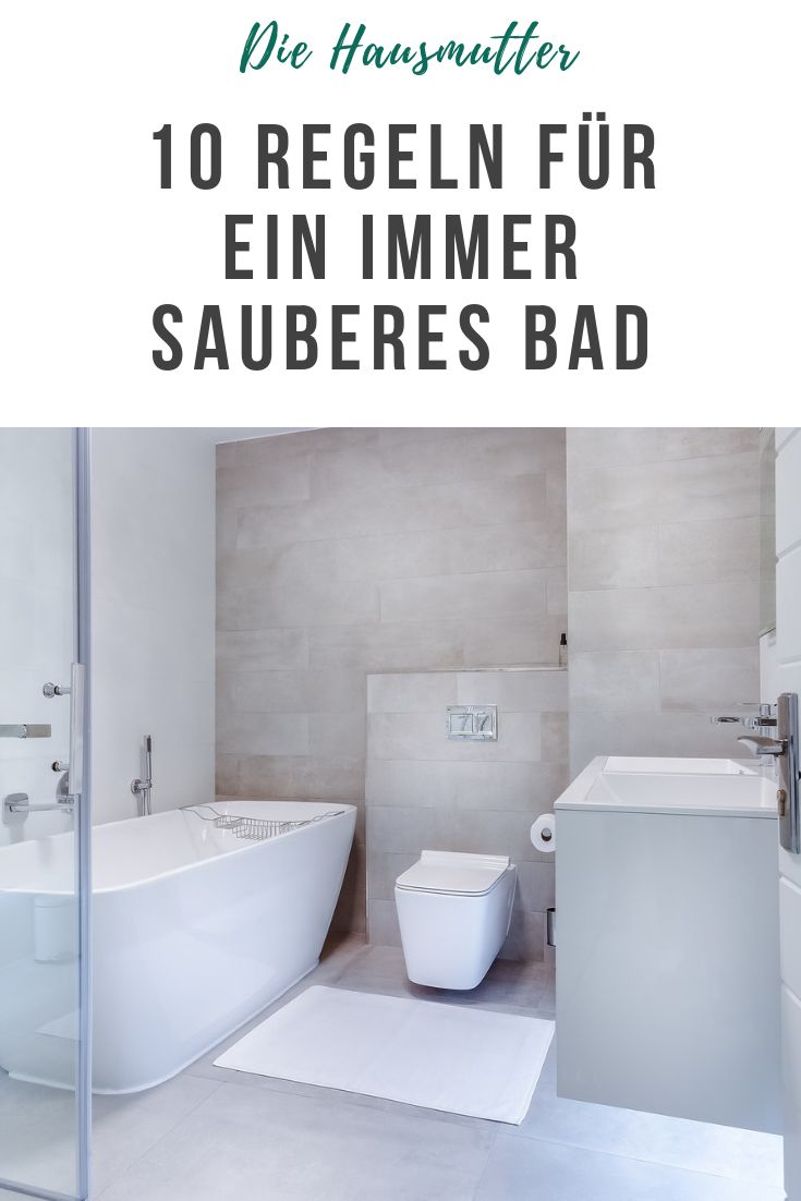 10 Regeln Fur Ein Sauberes Badezimmer Badezimmer Putzen Tipps Badezimmer Reinigen Badezimmer Putzen