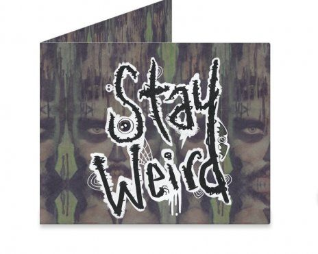 Dynomighty Artist Collective: STAY WEIRD by Astra Zero In a world full of Clones, you should really just be yourself.