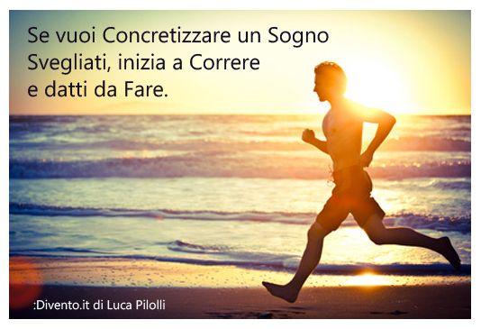 Luca-Pilolli-Se-vuoi-concretizzare-un-Sogno.jpg (534×365)