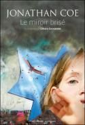 Le Miroir brisé / Jonathan Coe
