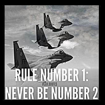 Be the top gun.  #rules