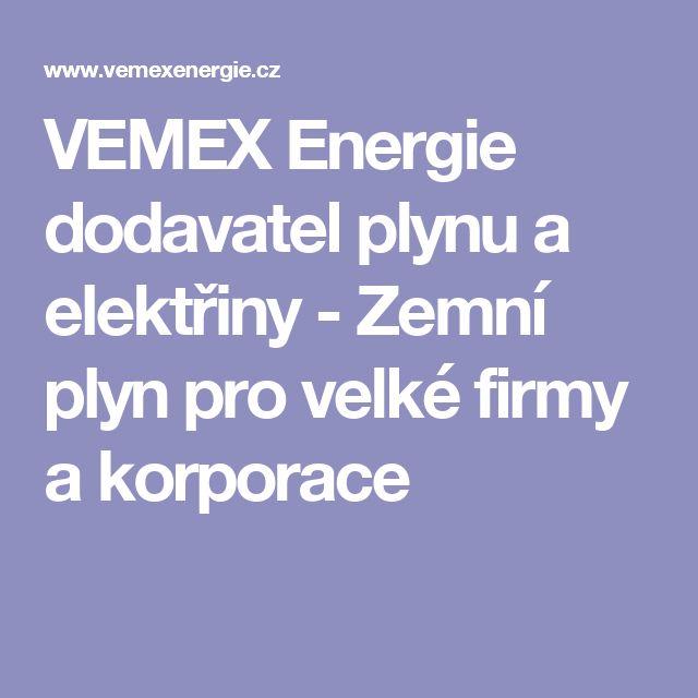 VEMEX Energie dodavatel plynu a elektřiny - Zemní plyn pro velké firmy a korporace