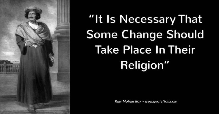 Enjoy four of the best Ram Mohan Roy quotes at Quoteikon and read the bio about this famous Indian social and religious reformer
