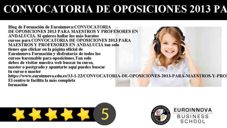 CONVOCATORIA DE OPOSICIONES 2013 PARA MAESTROS Y PROFESORES EN ANDALUCIA - Blog de Formación de Euroinnova:    CONVOCATORIA DE OPOSICIONES 2013 PARA MAESTROS Y PROFESORES EN ANDALUCIA. Si quieres hallar los más baratos cursos para CONVOCATORIA DE OPOSICIONES 2013 PARA MAESTROS Y PROFESORES EN ANDALUCIA tan solo tienes que clickar en la página oficial de Euroinnova Formación y disfrutarás de todos los cursos baremable para oposiciones.    Tan solo debes de visitar nuestra web buscar tu curso…