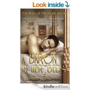 A Baron in Her Bed (The Spies of Mayfair) - Kindle edition by Maggi Andersen. Romance Kindle eBooks @ Amazon.com.