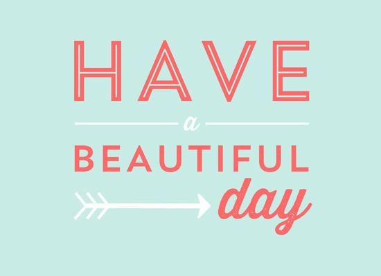 Beautiful Day Quotes Inspirational: Have A Beautiful Day Motivational Poster Word Art Print