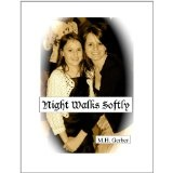 Night Walks Softly (Yellow River Novels) (Kindle Edition)By M. H. Gerber