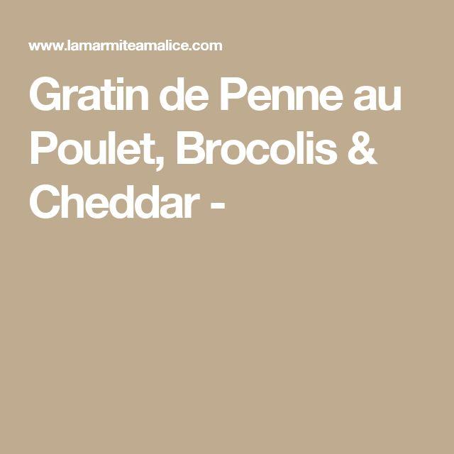 Gratin de Penne au Poulet, Brocolis & Cheddar -