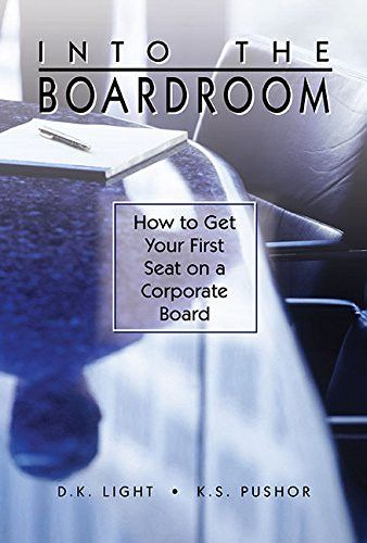 Into the Boardroom: How to Get Your First Seat on a Corporate Board