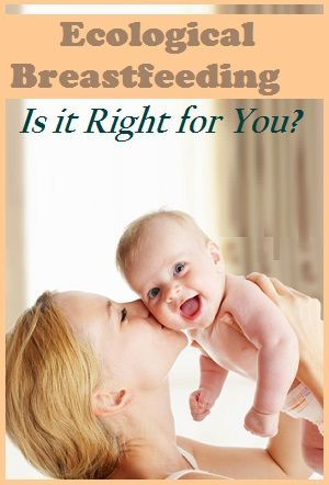 Ecological Breastfeeding:  Is it right for you?