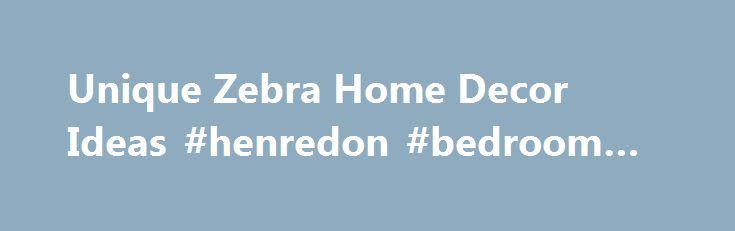 Unique Zebra Home Decor Ideas #henredon #bedroom #furniture http://bedrooms.remmont.com/unique-zebra-home-decor-ideas-henredon-bedroom-furniture/  #zebra bedroom decor # Unique Zebra Home Decor Ideas Zebra home decor has unique theme with interesting zebra home decor ideas applicable into wall, table runner and bedroom at high [...]