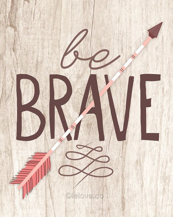 Be Brave  8x10 inch on A4 Print in Natural Brown by theloveshop, $20.00