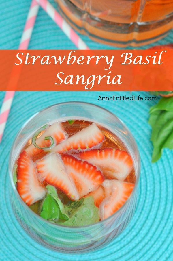 Strawberry Basil Sangria;  a fun and delicious strawberry sangria! Great for a sweet dinner drink, party libation or anytime cocktail! http://www.annsentitledlife.com/wine-and-liquor/strawberry-basil-sangria/