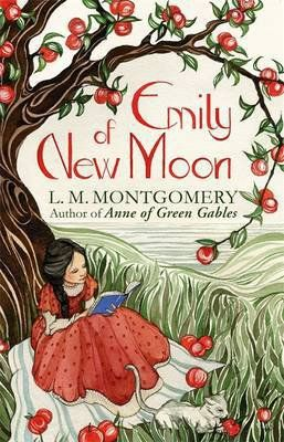 Emily of New Moon by L M Montgomery | Booktrust