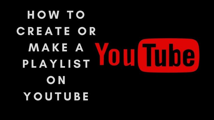 How to create or make a playlist on your youtube channel