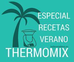 Recetas Verano Thermomix - La Alacena de MO