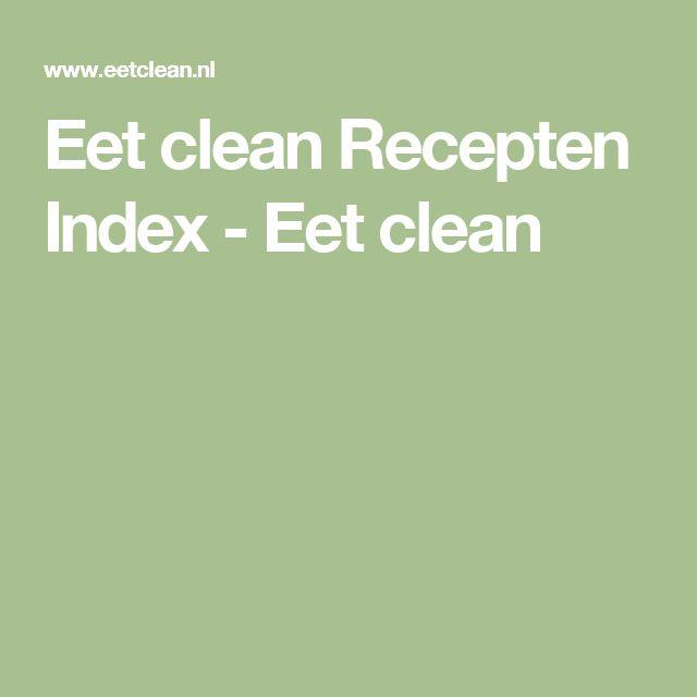 Eet clean Recepten Index - Eet clean