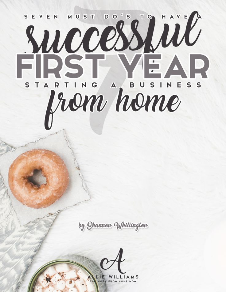 7 Must Dos to Have a Successful First Year Starting a Business << Allie Williams // Shannon Whittington