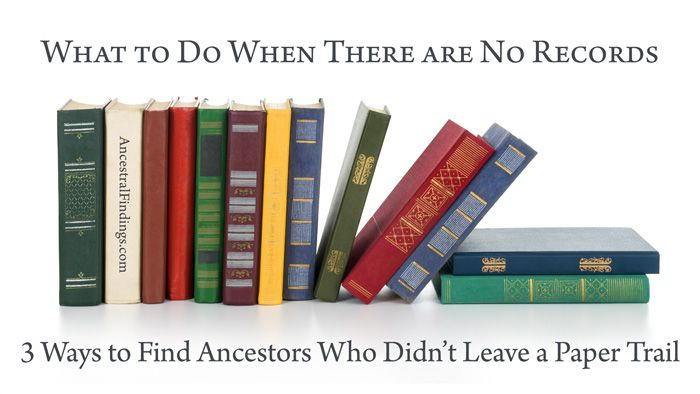 Do you have an elusive ancestor who didn't seem to leave any records behind? You can still discover important things about them. Here's how... http://www.ancestralfindings.com/what-to-do-when-there-are-no-records-3-ways-to-find-ancestors-who-didnt-leave-a-paper-trail/